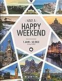 Happy Weekend: 1 Jahr – 52 Ziele in ganz Europa